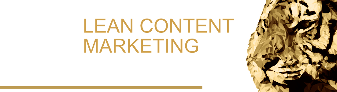 Warum Lean Content Marketing?